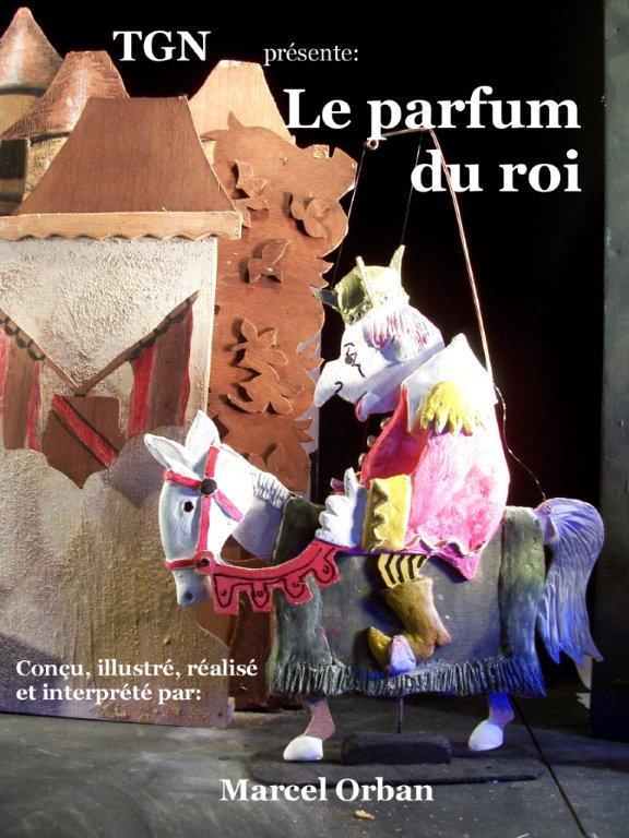 L'affiche pour <em>Le parfum du roi</em> (2009) par le Théâtre des Gros Nez (Perwez, Brabant wallon, Belgique), mise en scène, conception, scénographie et interprète : Marcel Orban. Pantins articulés. Photo réproduite avec l'aimable autorisation de Marcel Orban